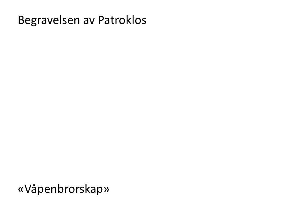 Begravelsen av Patroklos «Våpenbrorskap»
