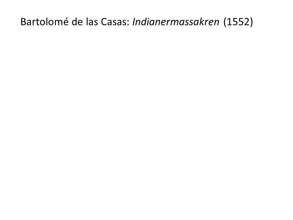 Bartolomé de las Casas: Indianermassakren (1552)