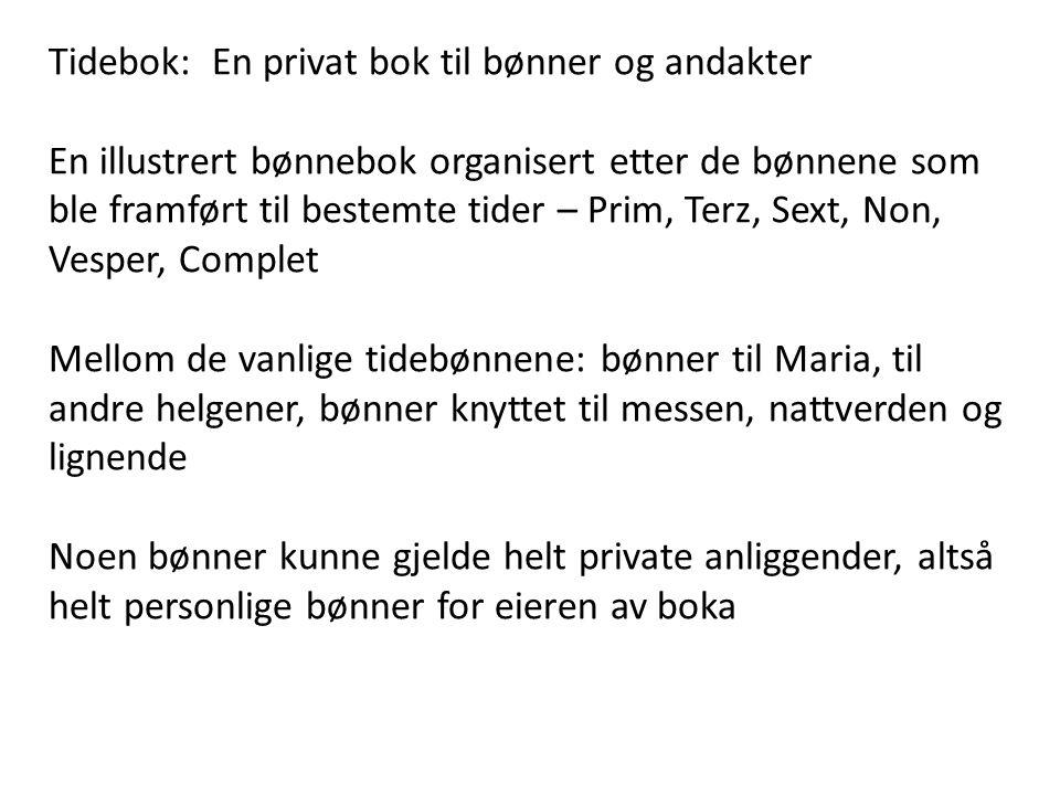 Tidebok: En privat bok til bønner og andakter En illustrert bønnebok organisert etter de bønnene som ble framført til bestemte tider – Prim, Terz, Sex