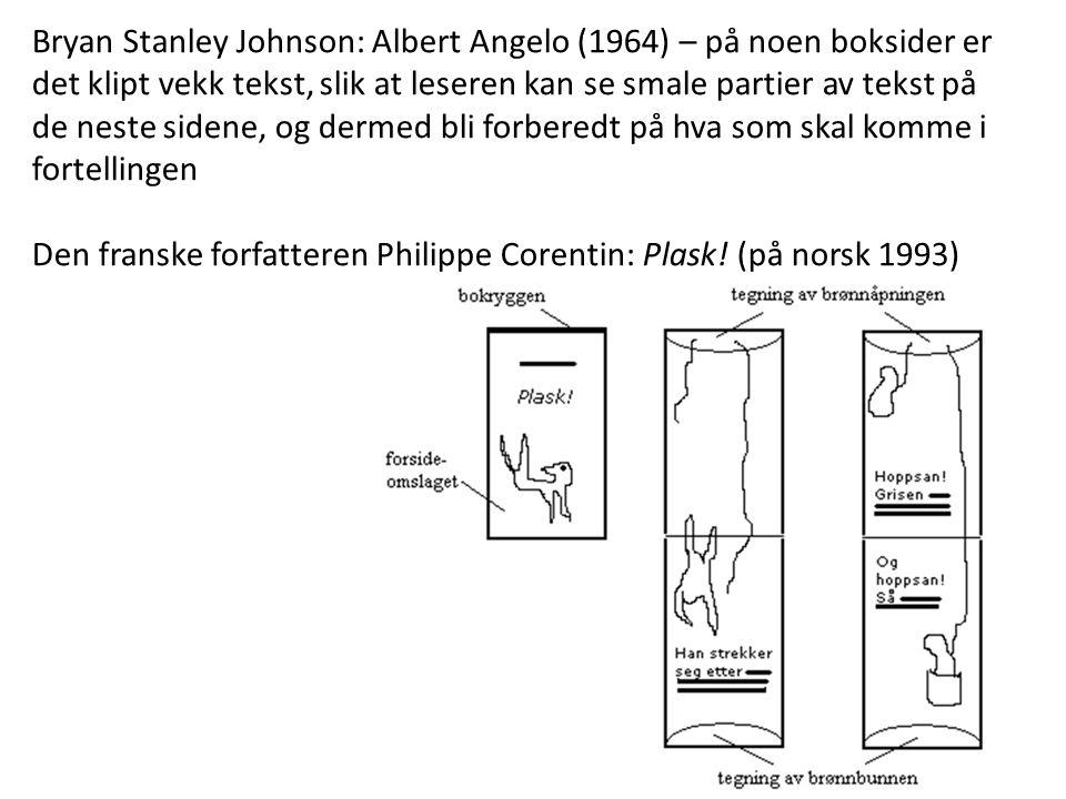 Bryan Stanley Johnson: Albert Angelo (1964) – på noen boksider er det klipt vekk tekst, slik at leseren kan se smale partier av tekst på de neste side