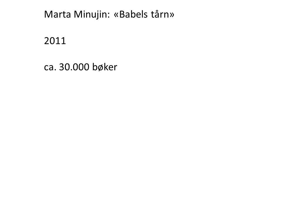 Marta Minujin: «Babels tårn» 2011 ca. 30.000 bøker