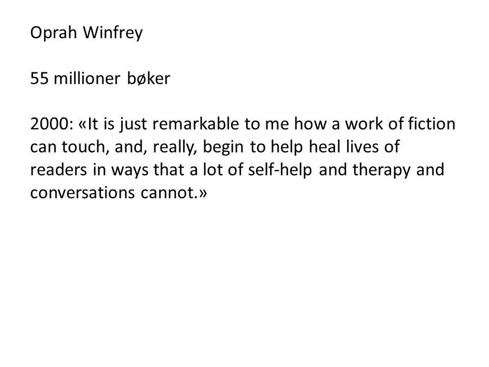 Oprah Winfrey 55 millioner bøker 2000: «It is just remarkable to me how a work of fiction can touch, and, really, begin to help heal lives of readers