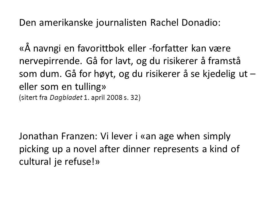 Den amerikanske journalisten Rachel Donadio: «Å navngi en favorittbok eller -forfatter kan være nervepirrende.