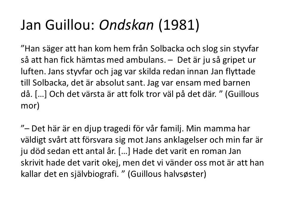 Jan Guillou: Ondskan (1981) Han säger att han kom hem från Solbacka och slog sin styvfar så att han fick hämtas med ambulans.