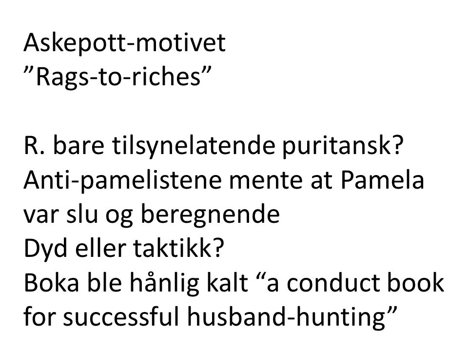 Askepott-motivet Rags-to-riches R. bare tilsynelatende puritansk.