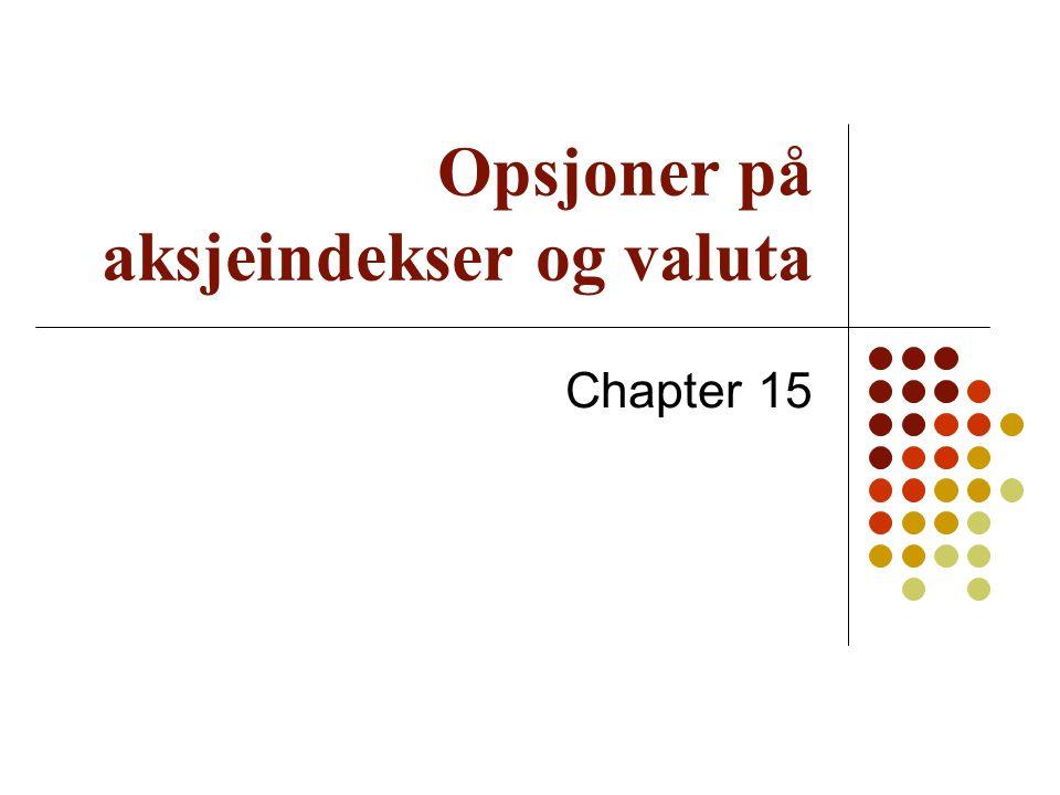 Indeksopsjoner I Norge og de fleste andre steder brukes indekser for å registrere børsverdi.