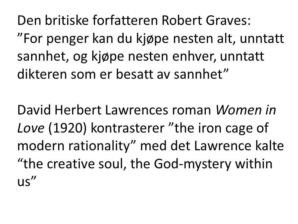 """Den britiske forfatteren Robert Graves: """"For penger kan du kjøpe nesten alt, unntatt sannhet, og kjøpe nesten enhver, unntatt dikteren som er besatt a"""