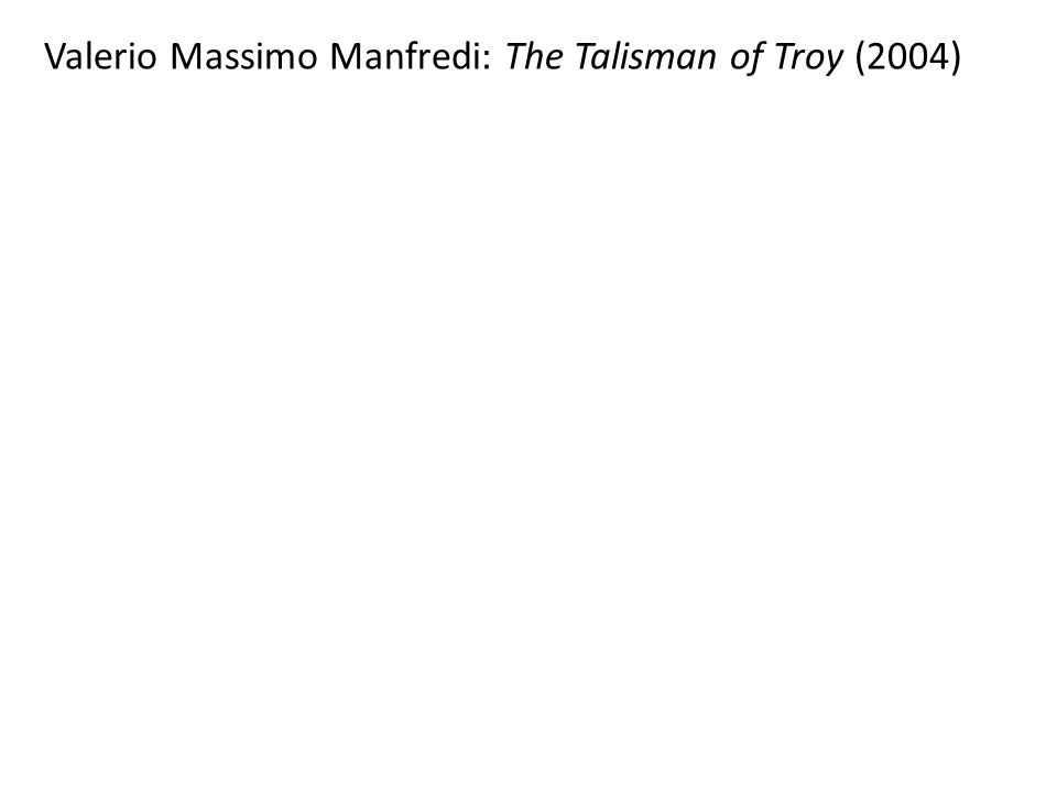 Valerio Massimo Manfredi: The Talisman of Troy (2004)