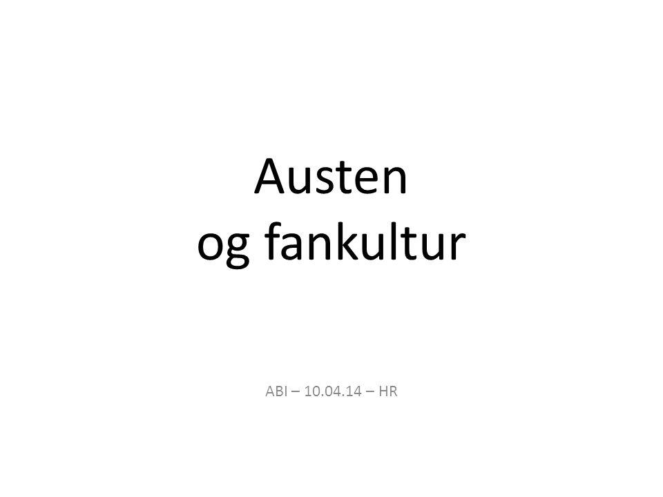 Austen og fankultur ABI – 10.04.14 – HR
