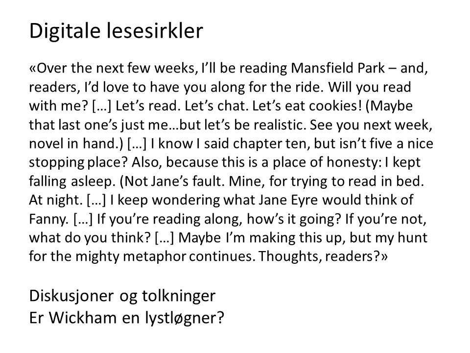 Digitale lesesirkler «Over the next few weeks, I'll be reading Mansfield Park – and, readers, I'd love to have you along for the ride.