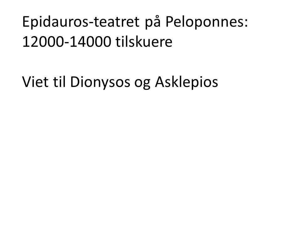 Epidauros-teatret på Peloponnes: 12000-14000 tilskuere Viet til Dionysos og Asklepios