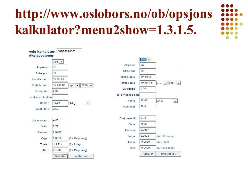 http://www.oslobors.no/ob/opsjons kalkulator?menu2show=1.3.1.5.