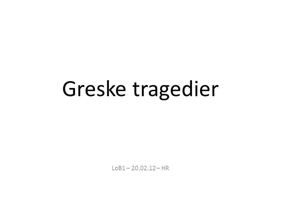 Greske tragedier LoB1 – 20.02.12 – HR
