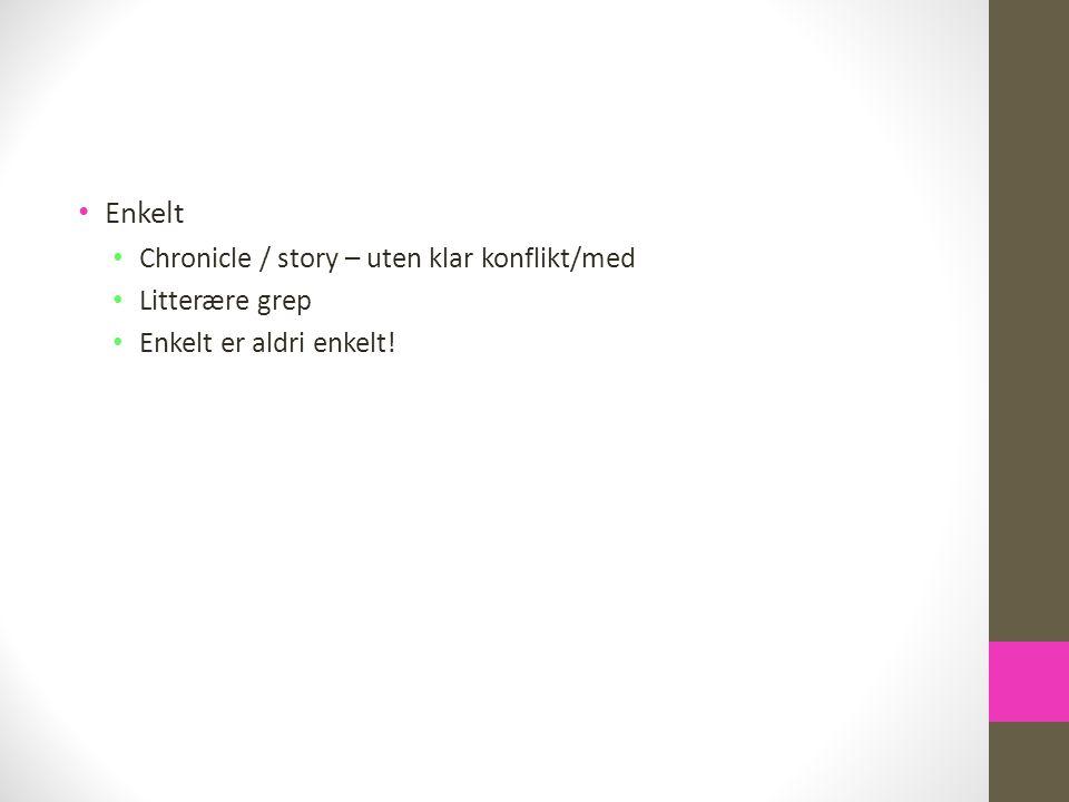 Enkelt Chronicle / story – uten klar konflikt/med Litterære grep Enkelt er aldri enkelt!