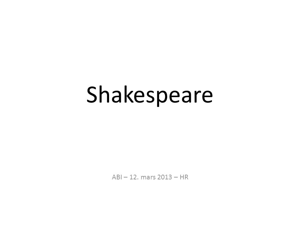Shakespeare ABI – 12. mars 2013 – HR