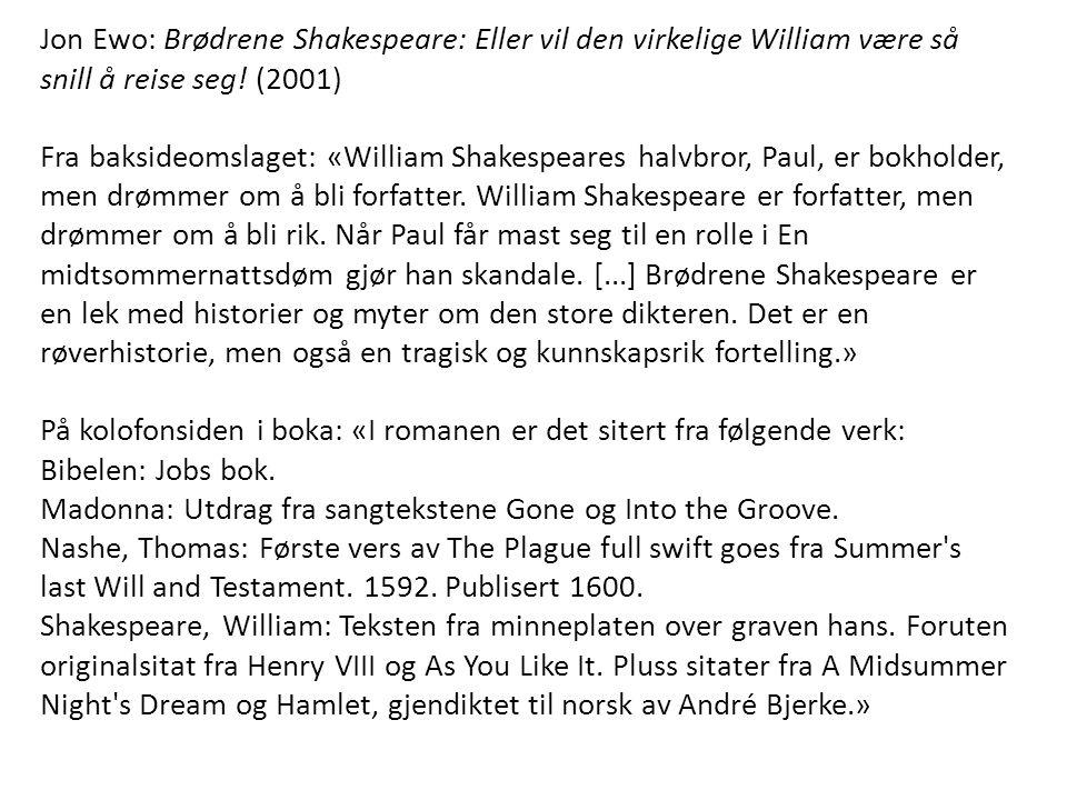 Jon Ewo: Brødrene Shakespeare: Eller vil den virkelige William være så snill å reise seg.