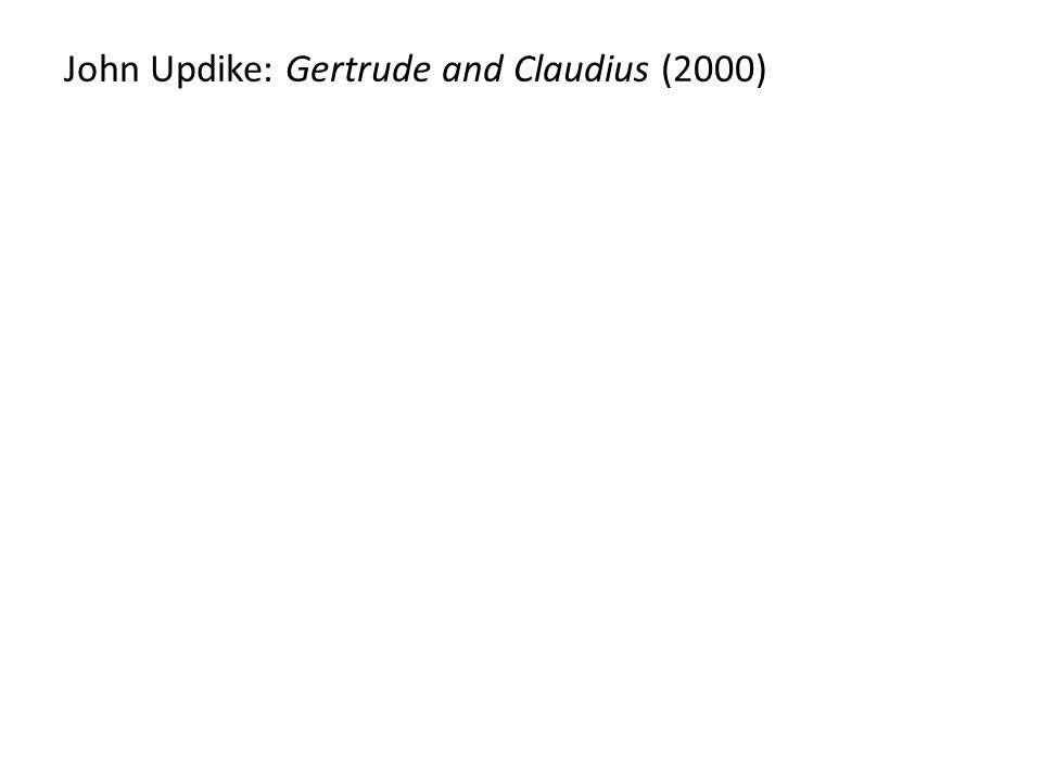 John Updike: Gertrude and Claudius (2000)