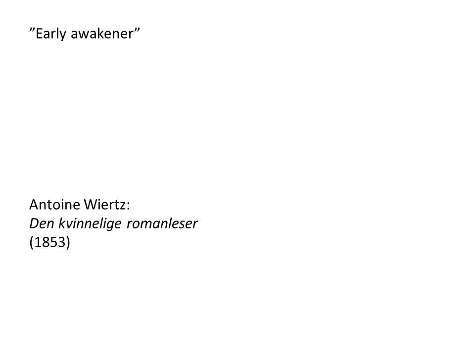 """""""Early awakener"""" Antoine Wiertz: Den kvinnelige romanleser (1853)"""