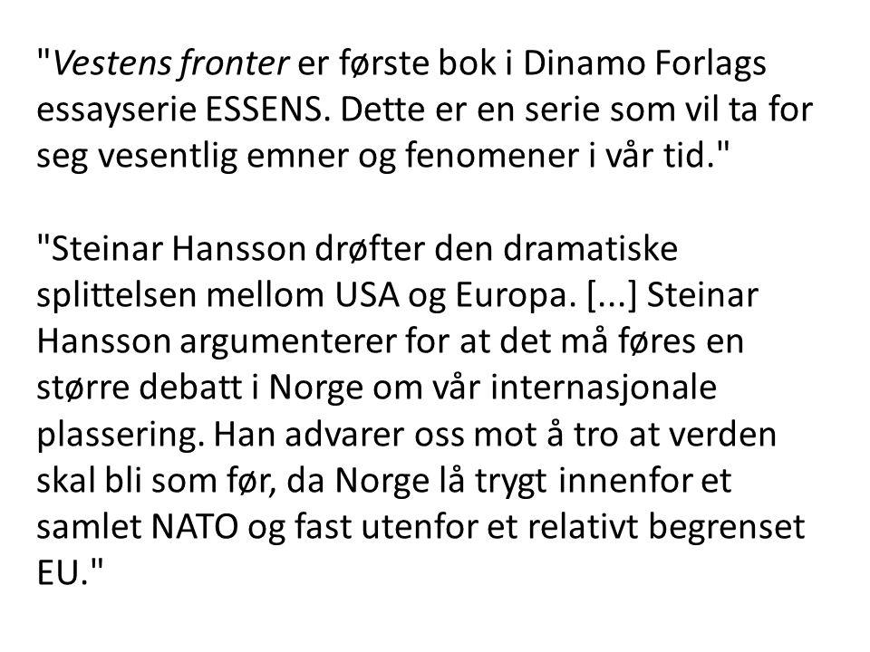 Vestens fronter er første bok i Dinamo Forlags essayserie ESSENS.