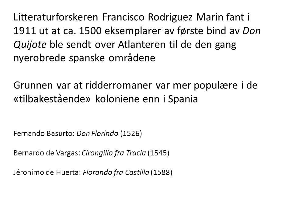 Litteraturforskeren Francisco Rodriguez Marin fant i 1911 ut at ca. 1500 eksemplarer av første bind av Don Quijote ble sendt over Atlanteren til de de