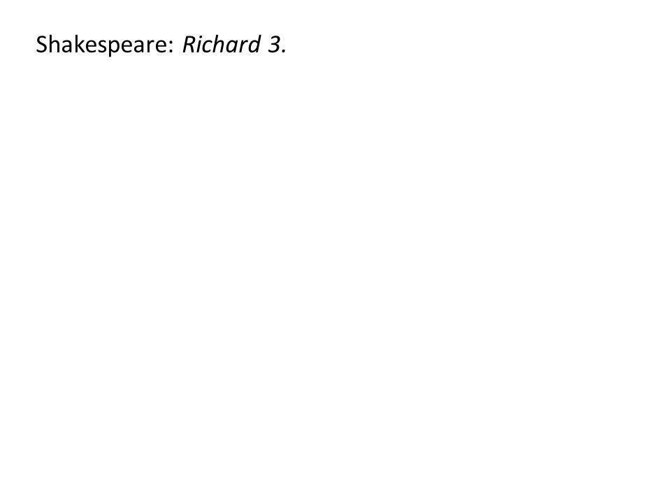 Shakespeare: Richard 3.
