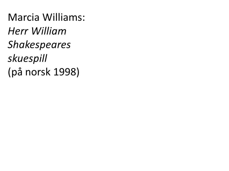 Marcia Williams: Herr William Shakespeares skuespill (på norsk 1998)