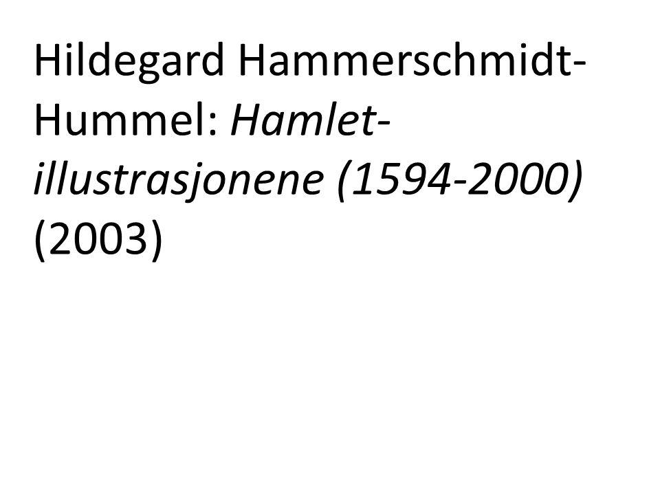 Hildegard Hammerschmidt- Hummel: Hamlet- illustrasjonene (1594-2000) (2003)