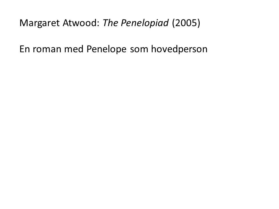 Margaret Atwood: The Penelopiad (2005) En roman med Penelope som hovedperson