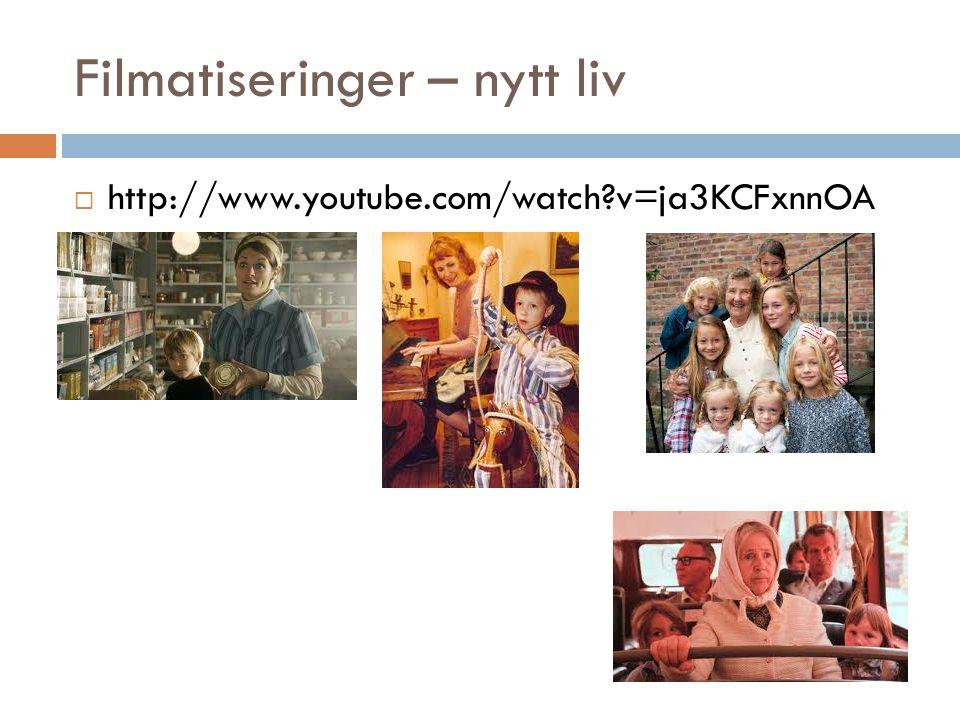 Filmatiseringer – nytt liv  http://www.youtube.com/watch?v=ja3KCFxnnOA
