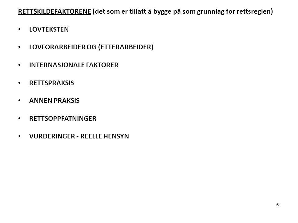 17 INTERNASJONALE FAKTORER (Internasjonal praksis) Menneskerettigheter Annen folkerett EØS-/EU- rett DET DUALISTISKE SYSTEM PRESUMSJONSPRINSIPPET MENNESKERETTIGHETER - GRUNNLOVEN § 110,C - LOV AV 21 MAI 1999 NR.30 - Domstolen i Strasbourg (EMD) - EMK EØS-/EU-RETT - LOV AV 27 NOVEMBER 1992 NR.109 - EF-domstolen - EFTA-domstolen