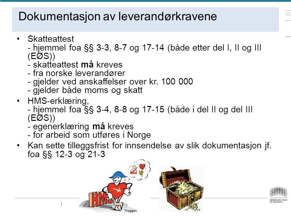 Dokumentasjon av leverandørkravene Skatteattest - hjemmel foa §§ 3-3, 8-7 og 17-14 (både etter del I, II og III (EØS)) - skatteattest må kreves - fra