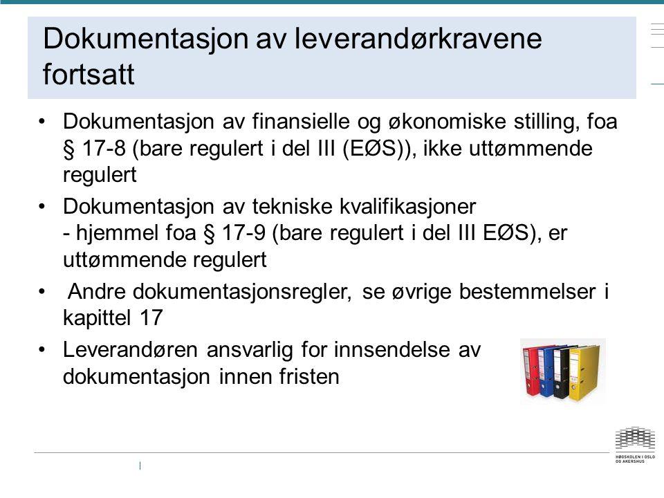 Dokumentasjon av leverandørkravene fortsatt Dokumentasjon av finansielle og økonomiske stilling, foa § 17-8 (bare regulert i del III (EØS)), ikke uttø