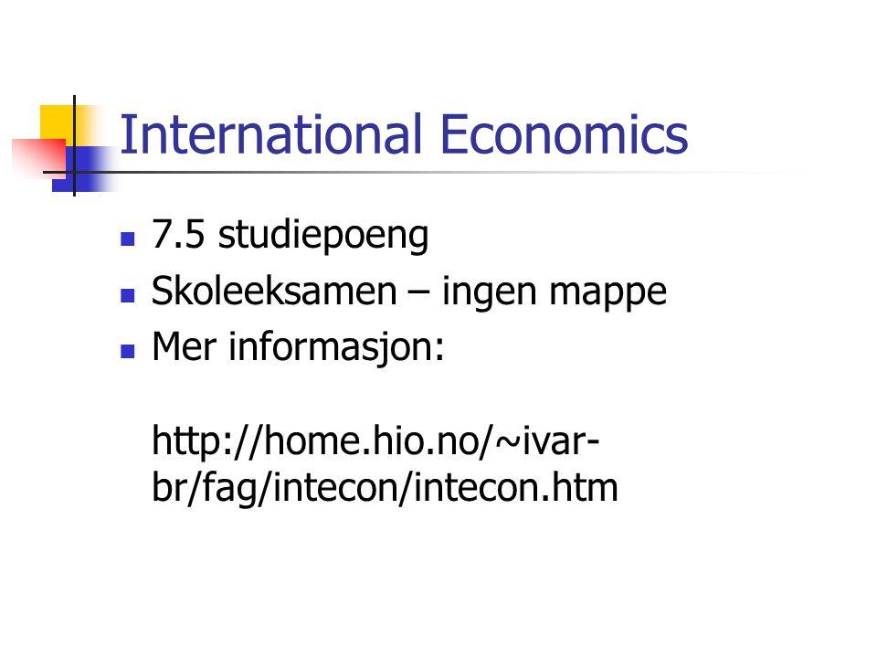 International Finance Kurset i International Finance tar for seg pengesiden i internasjonal økonomi Valutarisiko – hvordan påvirkes bedriftene av ustabile valutakurser.