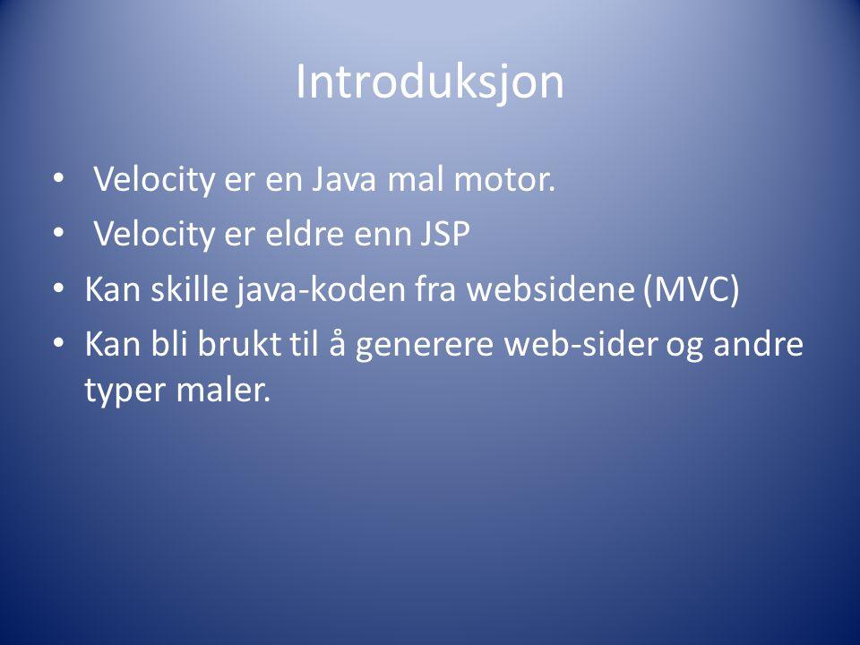 Introduksjon Velocity er en Java mal motor.
