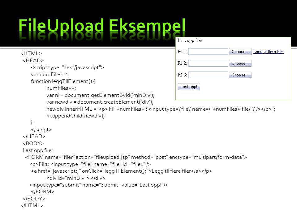 var numFiles =1; function leggTilElement() { numFiles++; var ni = document.getElementById( minDiv ); var newdiv = document.createElement( div ); newdiv.innerHTML = Fil +numFiles+ : ; ni.appendChild(newdiv); } Last opp filer Fil 1: Legg til flere filer