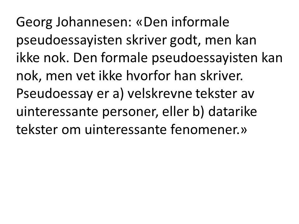 Georg Johannesen: «Den informale pseudoessayisten skriver godt, men kan ikke nok.