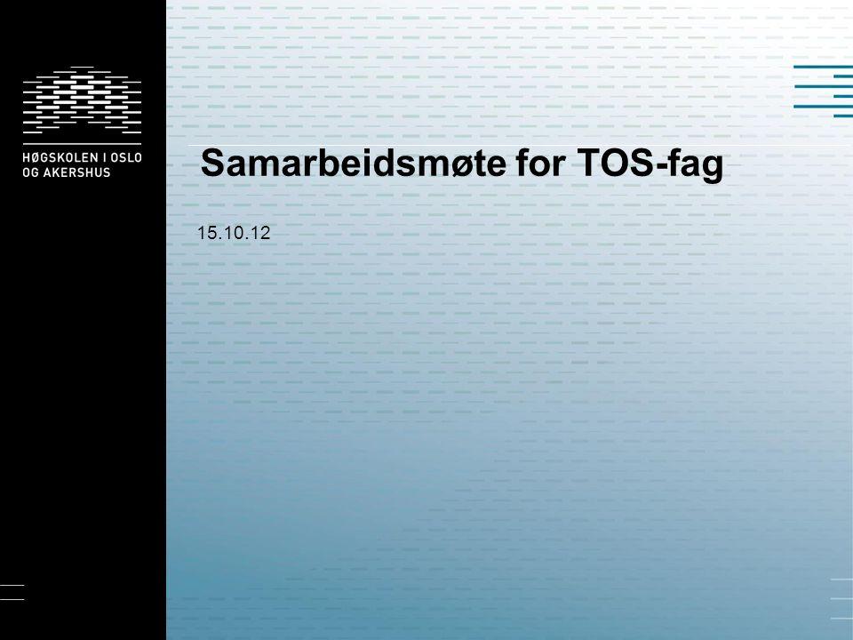 Samarbeidsmøte for TOS-fag 15.10.12