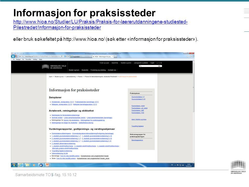 Informasjon for praksissteder http://www.hioa.no/Studier/LU/Praksis/Praksis-for-laererutdanningene-studiested- Pilestredet/Informasjon-for-praksissteder eller bruk søkefeltet på http://www.hioa.no/ (søk etter «informasjon for praksissteder»).