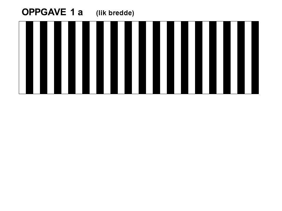 OPPGAVE 3 a OPPGAVE 3 b Kvalitets kontrast