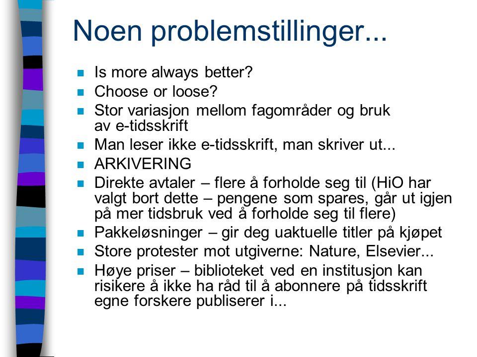 Noen problemstillinger... n Is more always better.