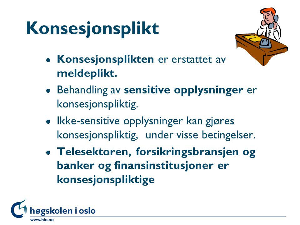 Konsesjonsplikt l Konsesjonsplikten er erstattet av meldeplikt.