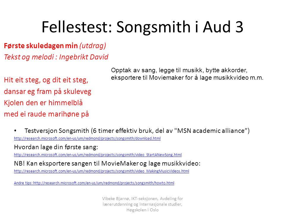 Fellestest: Songsmith i Aud 3 Første skuledagen min (utdrag) Tekst og melodi : Ingebrikt David Hit eit steg, og dit eit steg, dansar eg fram på skuleveg Kjolen den er himmelblå med ei raude marihøne på Testversjon Songsmith (6 timer effektiv bruk, del av MSN academic alliance ) http://research.microsoft.com/en-us/um/redmond/projects/songsmith/download.html Hvordan lage din første sang: http://research.microsoft.com/en-us/um/redmond/projects/songsmith/video_StartANewSong.html NB.