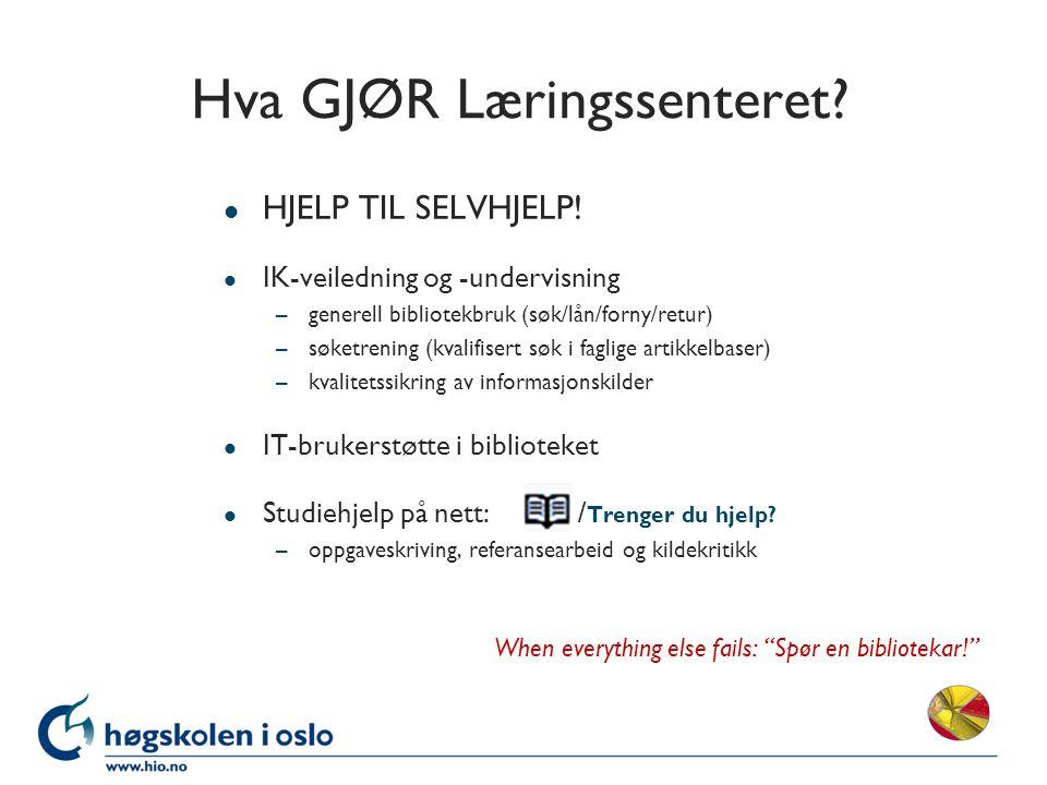Hva GJØR Læringssenteret. l HJELP TIL SELVHJELP.