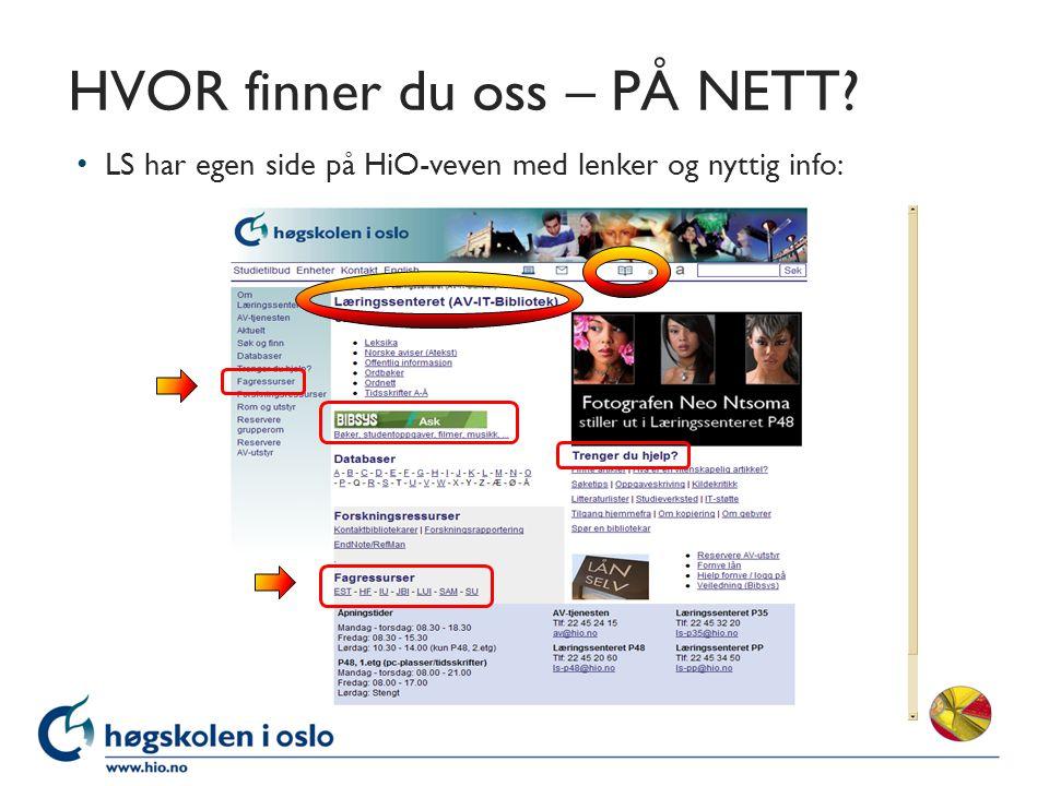 HVOR finner du oss – PÅ NETT LS har egen side på HiO-veven med lenker og nyttig info: