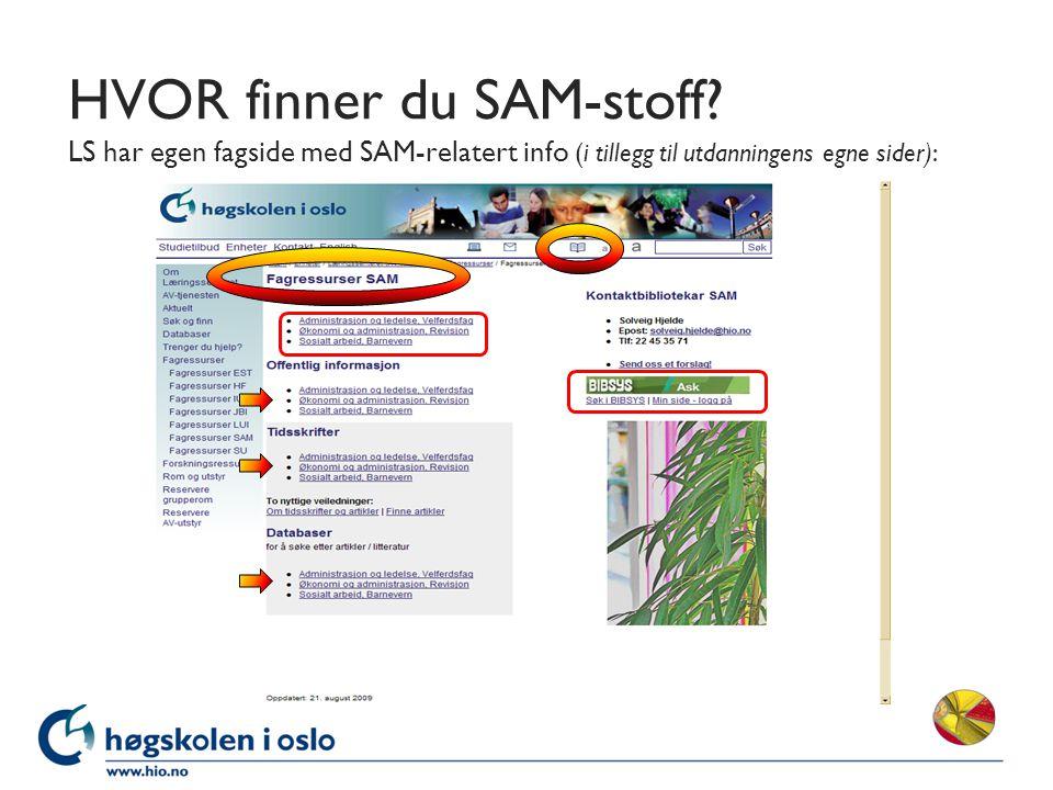 HVOR finner du SAM-stoff.