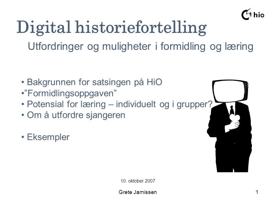 Grete Jamissen1 Digital historiefortelling 10.