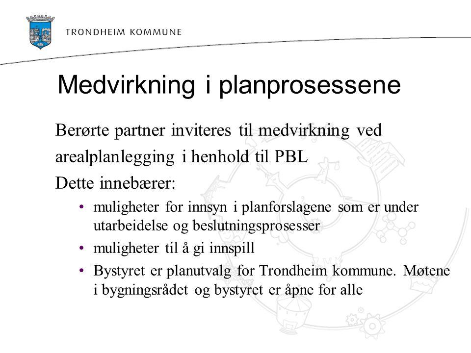 Medvirkning i planprosessene Berørte partner inviteres til medvirkning ved arealplanlegging i henhold til PBL Dette innebærer: muligheter for innsyn i