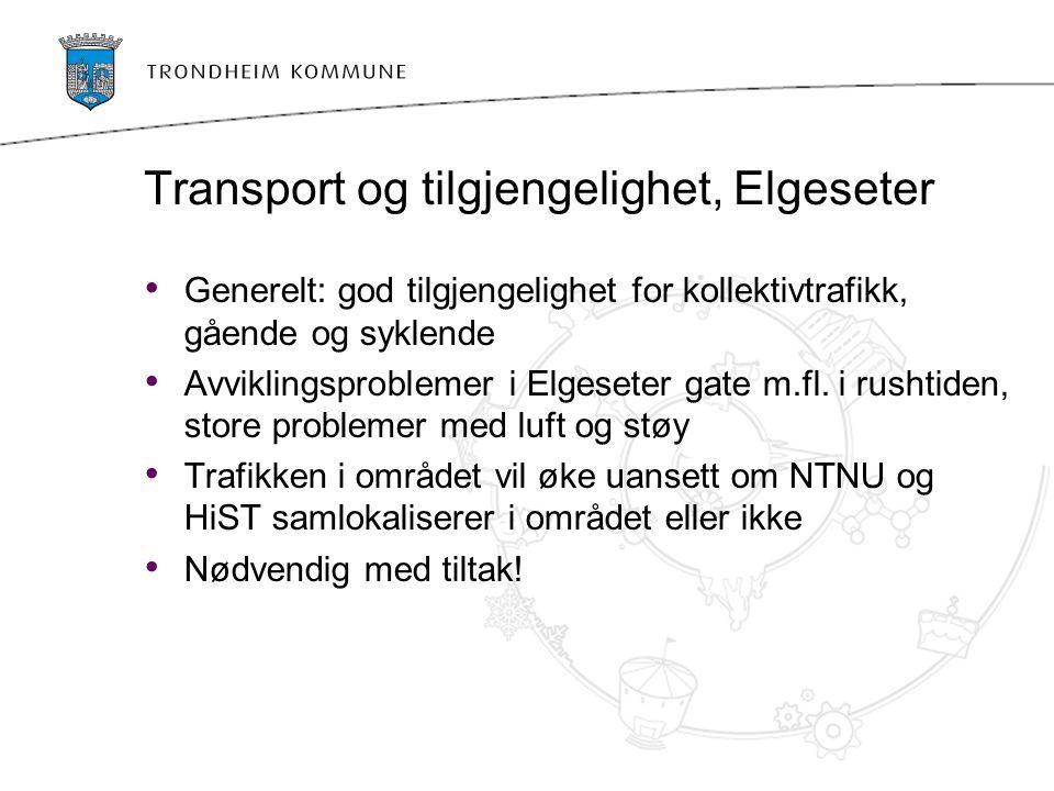 Transport og tilgjengelighet, Elgeseter Generelt: god tilgjengelighet for kollektivtrafikk, gående og syklende Avviklingsproblemer i Elgeseter gate m.