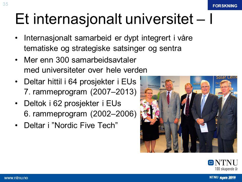 35 April 2011 www.ntnu.no NTNU mars 2010 Et internasjonalt universitet – I FAKTAFORSKNING Internasjonalt samarbeid er dypt integrert i våre tematiske