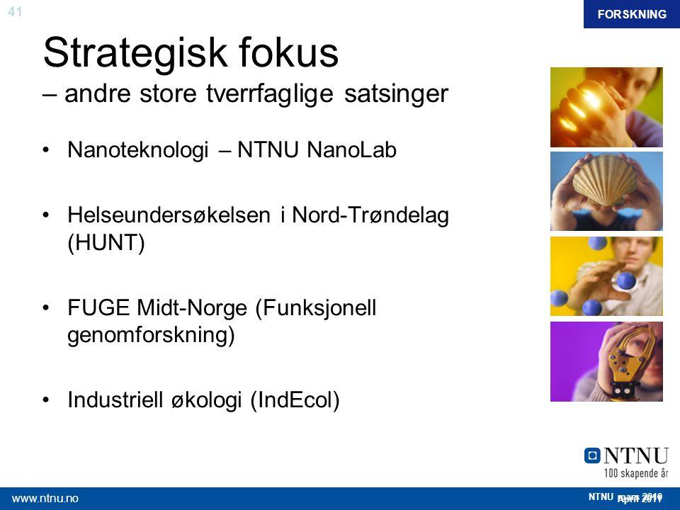 41 April 2011 www.ntnu.no NTNU mars 2010 Strategisk fokus – andre store tverrfaglige satsinger Nanoteknologi – NTNU NanoLab Helseundersøkelsen i Nord-